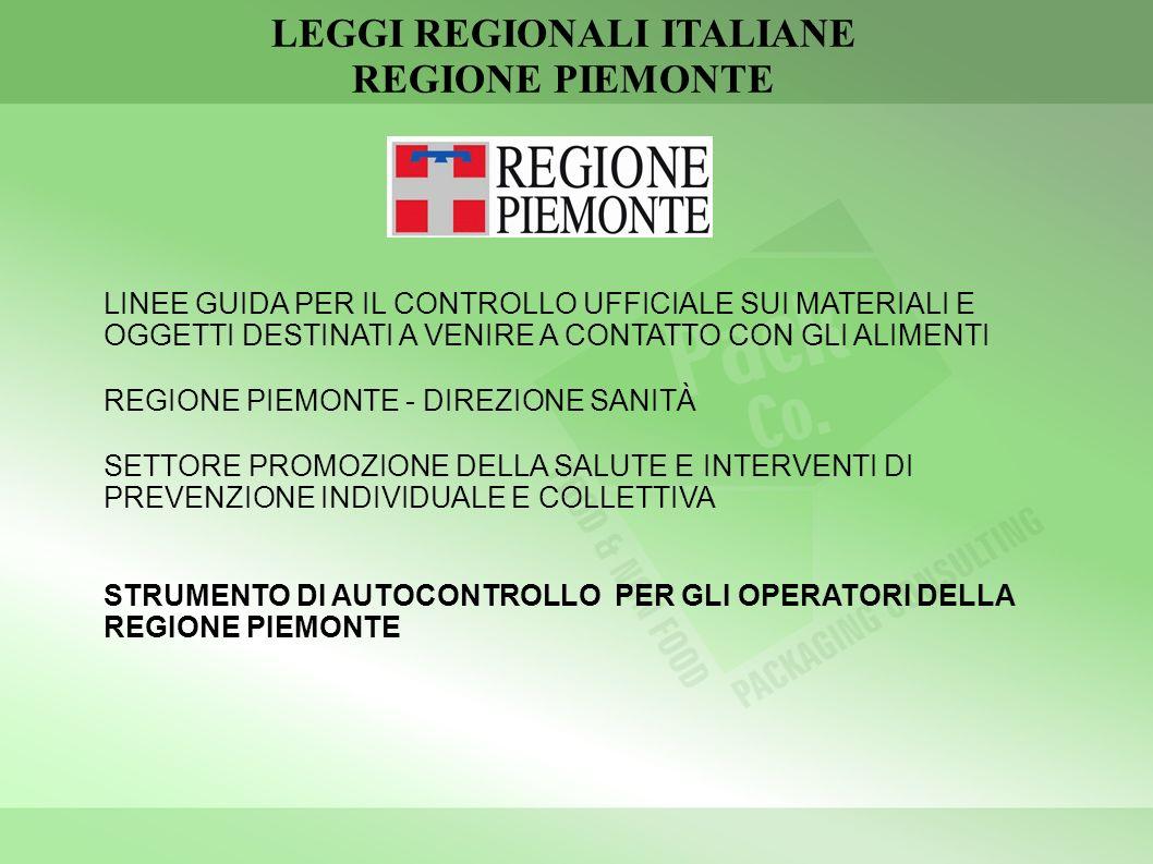 LEGGI REGIONALI ITALIANE REGIONE PIEMONTE LINEE GUIDA PER IL CONTROLLO UFFICIALE SUI MATERIALI E OGGETTI DESTINATI A VENIRE A CONTATTO CON GLI ALIMENTI REGIONE PIEMONTE - DIREZIONE SANITÀ SETTORE PROMOZIONE DELLA SALUTE E INTERVENTI DI PREVENZIONE INDIVIDUALE E COLLETTIVA STRUMENTO DI AUTOCONTROLLO PER GLI OPERATORI DELLA REGIONE PIEMONTE