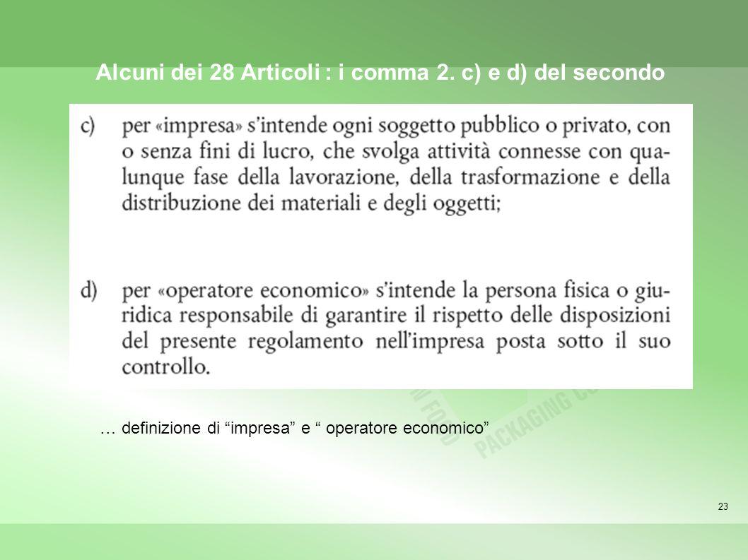 23 … definizione di impresa e operatore economico Alcuni dei 28 Articoli : i comma 2. c) e d) del secondo
