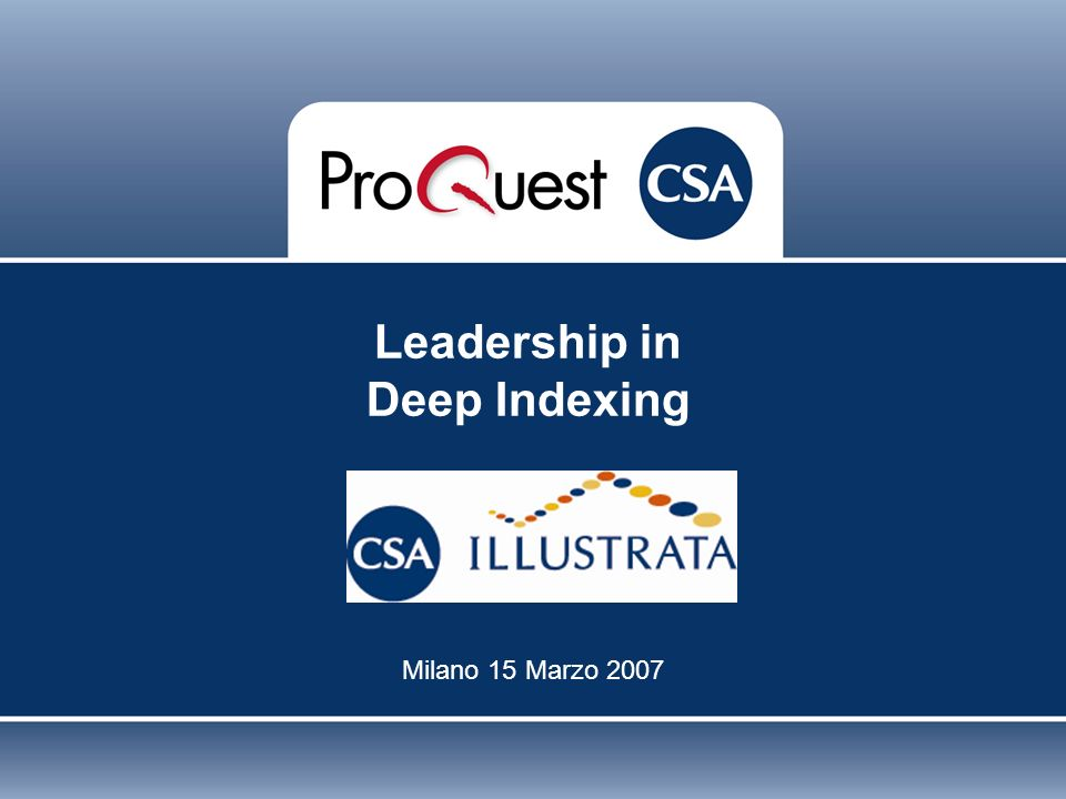 Leadership in Deep Indexing Milano 15 Marzo 2007