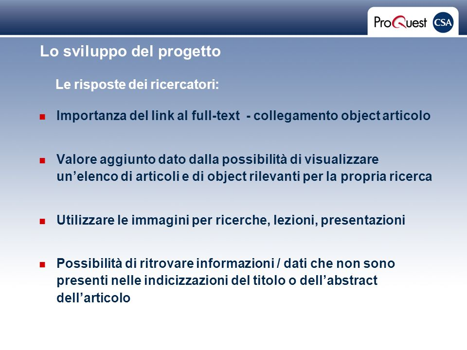 Proprietary and Confidential ProQuest Information & Learning Importanza del link al full-text - collegamento object articolo Valore aggiunto dato dall