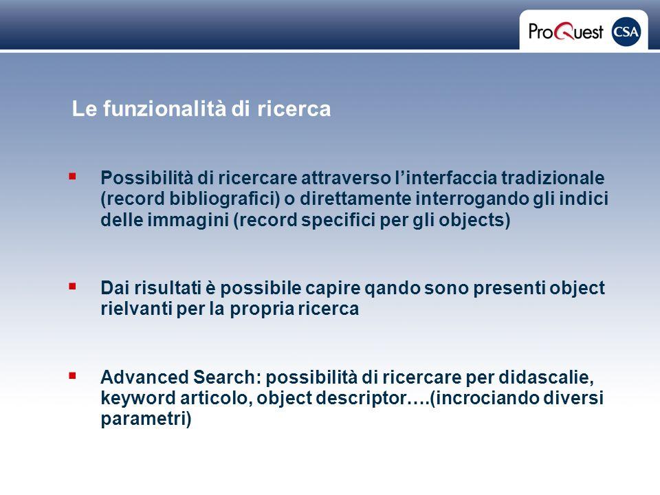 Proprietary and Confidential ProQuest Information & Learning Le funzionalità di ricerca Possibilità di ricercare attraverso linterfaccia tradizionale
