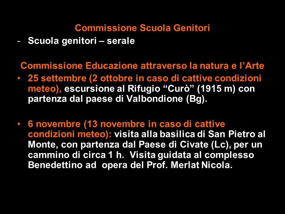 Commissione Scuola Genitori -Scuola genitori – serale Commissione Educazione attraverso la natura e lArte 25 settembre (2 ottobre in caso di cattive c