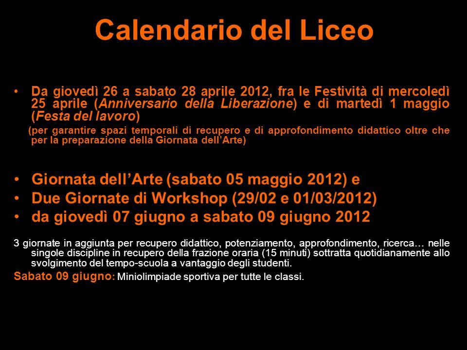Calendario del Liceo Da giovedì 26 a sabato 28 aprile 2012, fra le Festività di mercoledì 25 aprile (Anniversario della Liberazione) e di martedì 1 ma