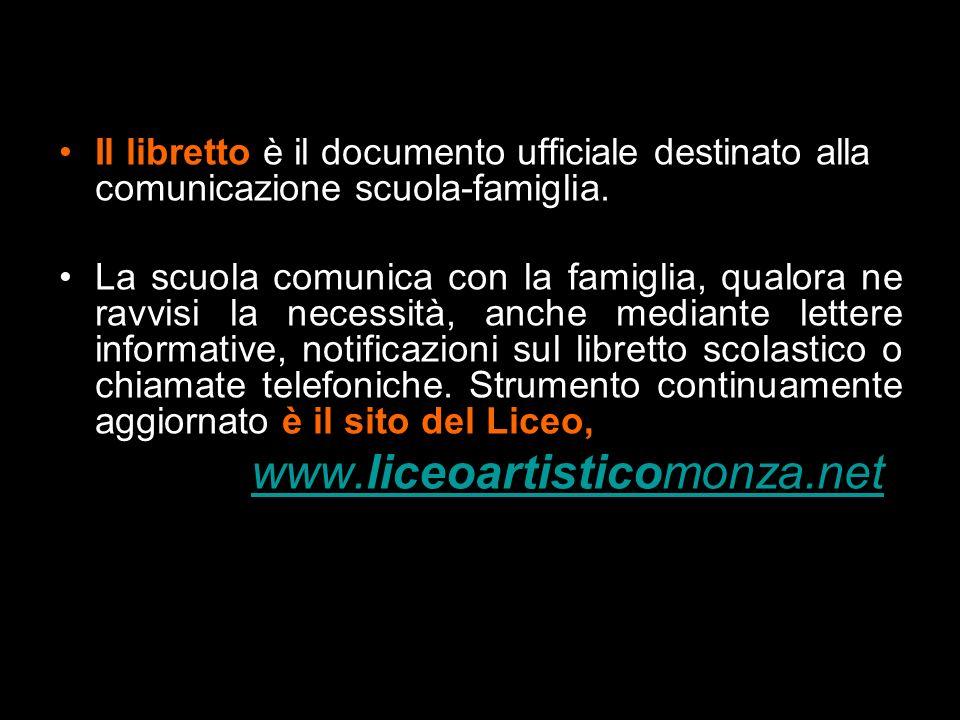 Il libretto è il documento ufficiale destinato alla comunicazione scuola-famiglia. La scuola comunica con la famiglia, qualora ne ravvisi la necessità