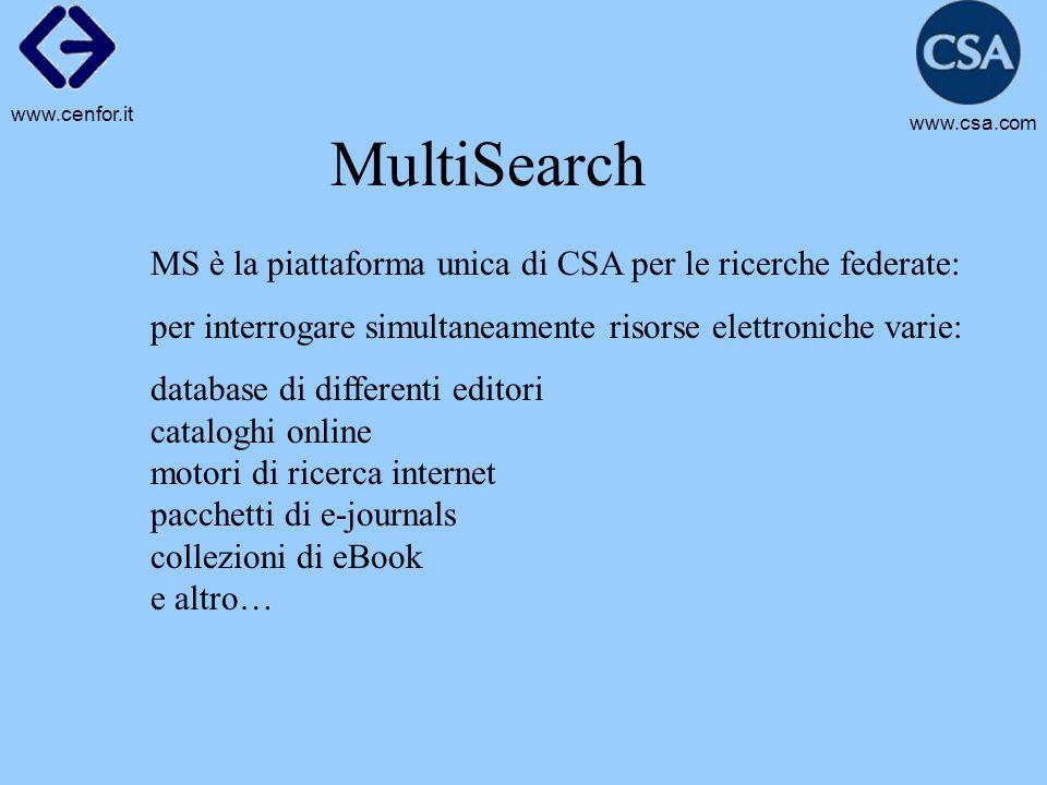MultiSearch MS è la piattaforma unica di CSA per le ricerche federate: per interrogare simultaneamente risorse elettroniche varie: database di differe