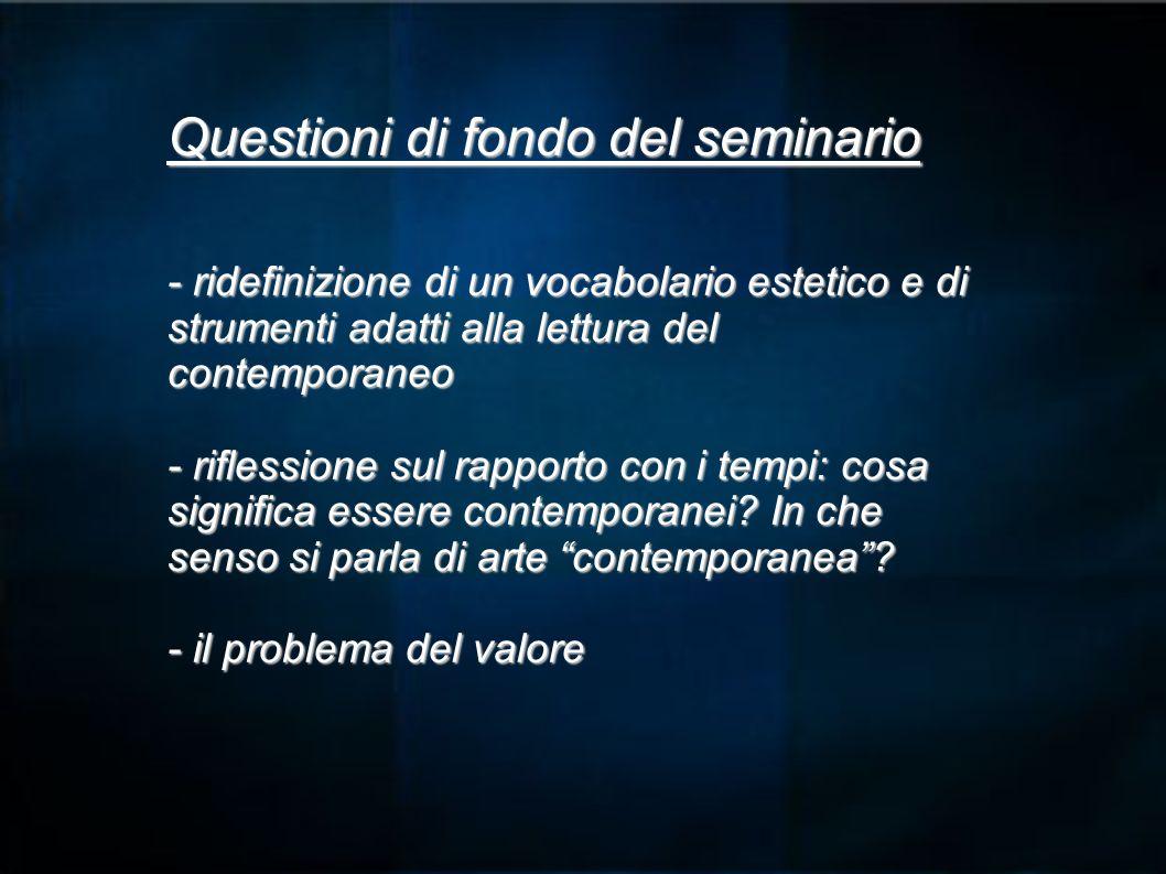 Questioni di fondo del seminario - ridefinizione di un vocabolario estetico e di strumenti adatti alla lettura del contemporaneo - riflessione sul rap