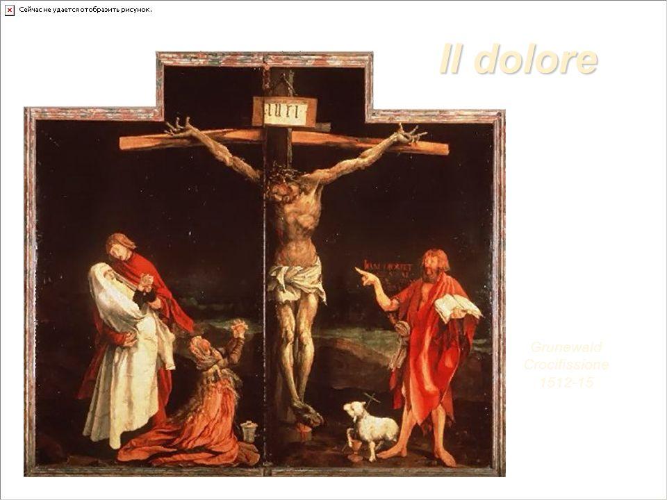 Il dolore Grunewald Crocifissione 1512-15