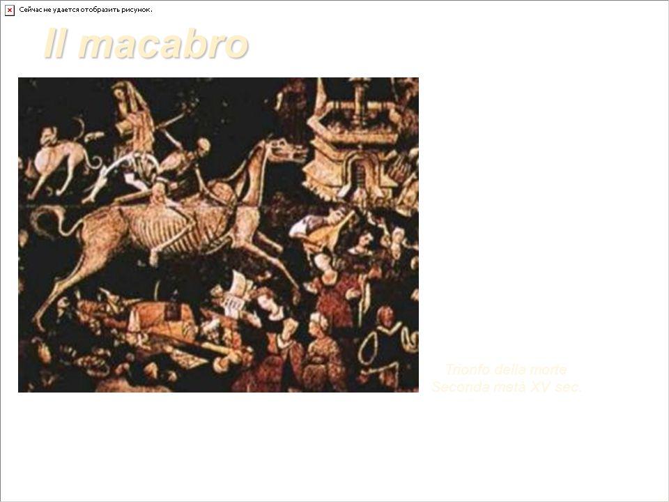 Il macabro Trionfo della morte Seconda metà XV sec.