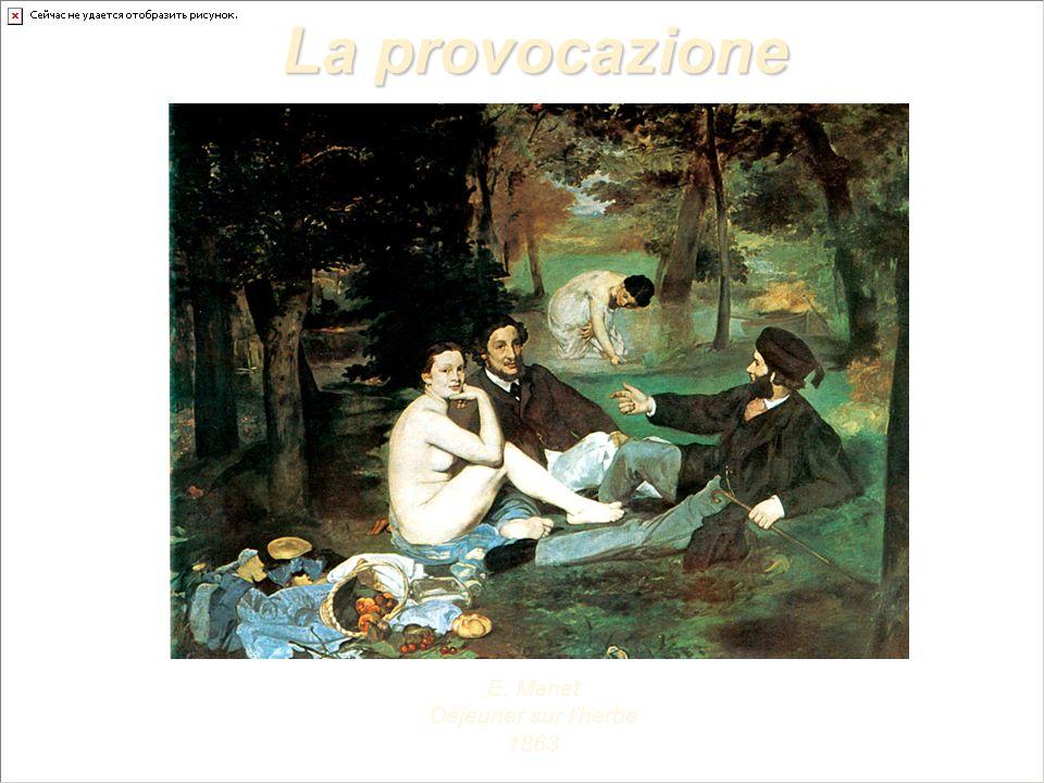 La provocazione E. Manet Dèjeuner sur lherbe 1863