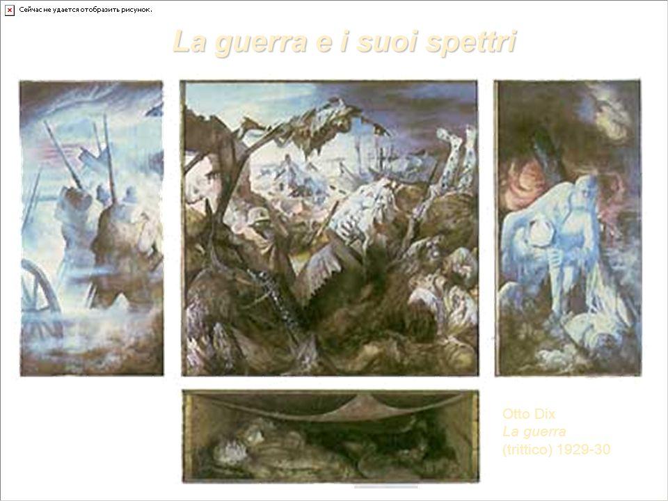 La guerra e i suoi spettri Otto Dix La guerra (trittico) 1929-30