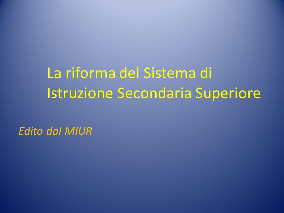 La riforma del Sistema di Istruzione Secondaria Superiore Edito dal MIUR