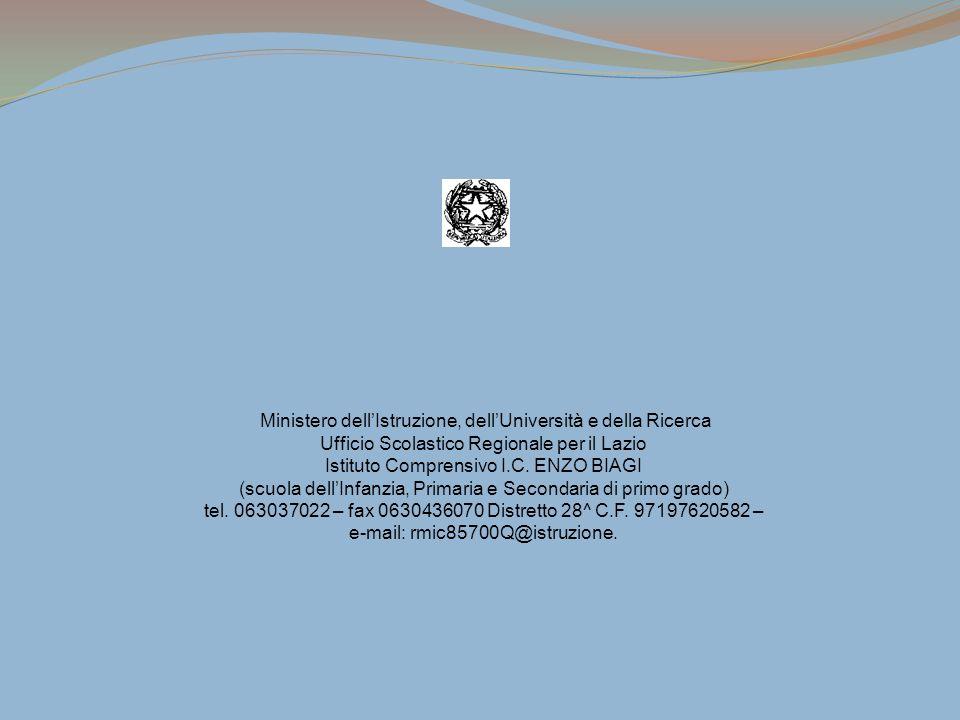 Ministero dellIstruzione, dellUniversità e della Ricerca Ufficio Scolastico Regionale per il Lazio Istituto Comprensivo I.C. ENZO BIAGI (scuola dellIn