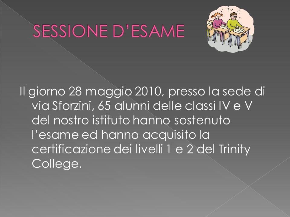 Il giorno 28 maggio 2010, presso la sede di via Sforzini, 65 alunni delle classi IV e V del nostro istituto hanno sostenuto lesame ed hanno acquisito