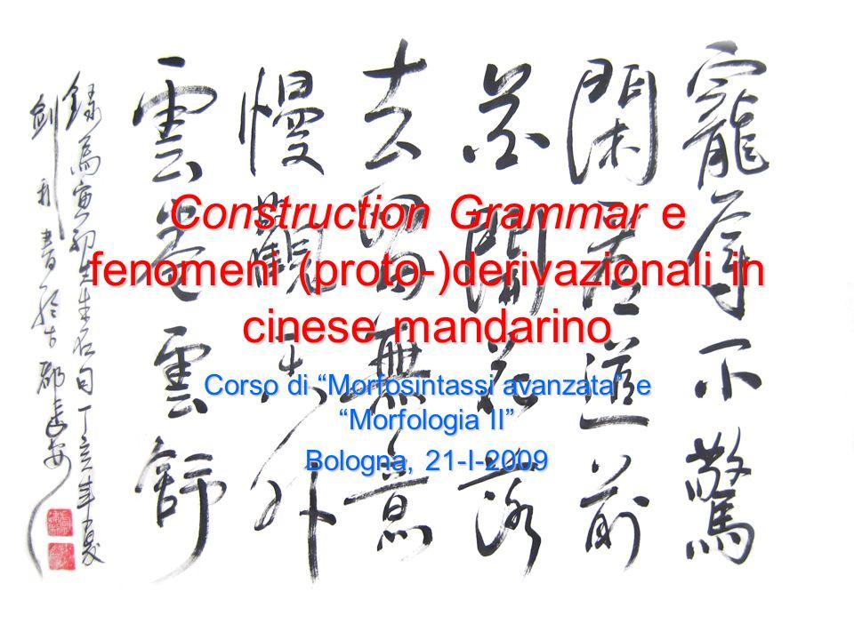 Construction Morphology Construction Morphology (Booij 2005, 2007): affissoidi e affissi derivazionali possono essere rappresentati come constructional idioms, ovvero come rappresentazioni strutturali in cui uno slot è occupato dallaffisso o affissoide, e un altro (o altri) da una variabile, e che contiene informazioni semantiche e categoriali