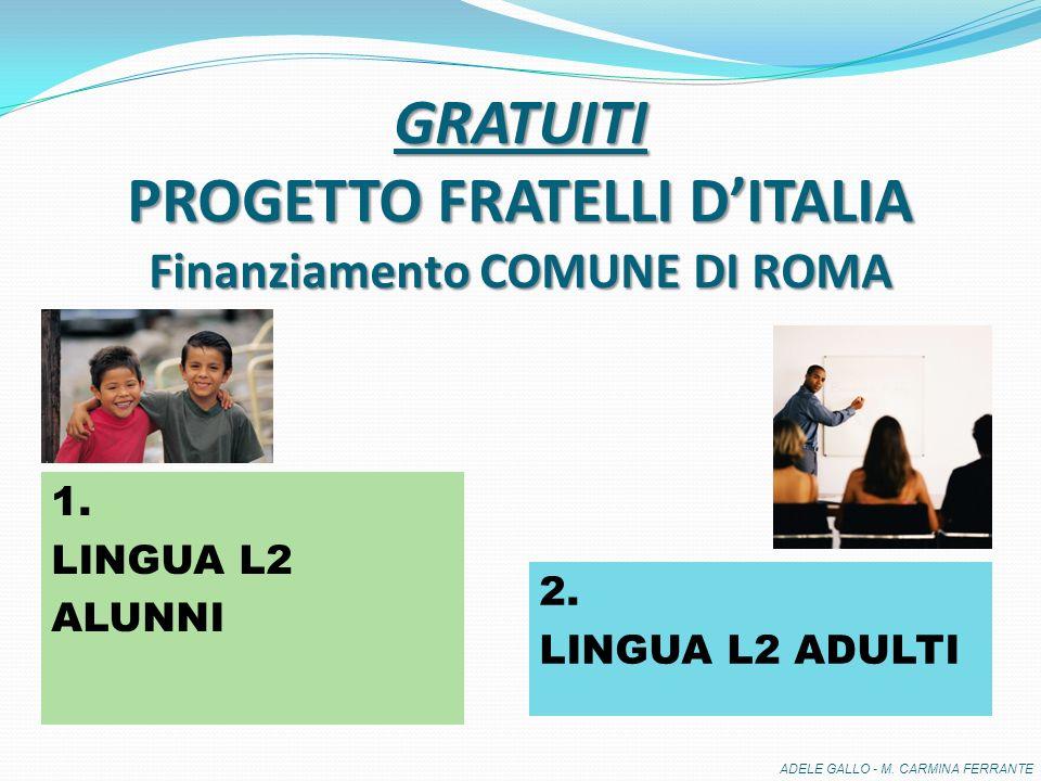GRATUITI PROGETTO FRATELLI DITALIA Finanziamento COMUNE DI ROMA 1.