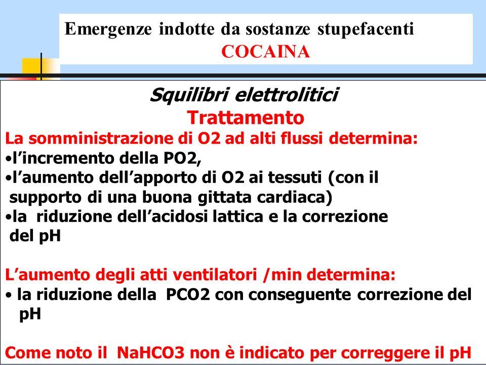 Squilibri elettrolitici Trattamento La somministrazione di O2 ad alti flussi determina: lincremento della PO2, laumento dellapporto di O2 ai tessuti (