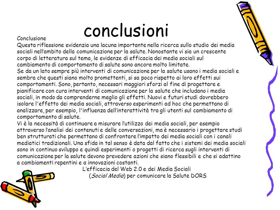 conclusioni Conclusione Questa riflessione evidenzia una lacuna importante nella ricerca sullo studio dei media sociali nellambito della comunicazione