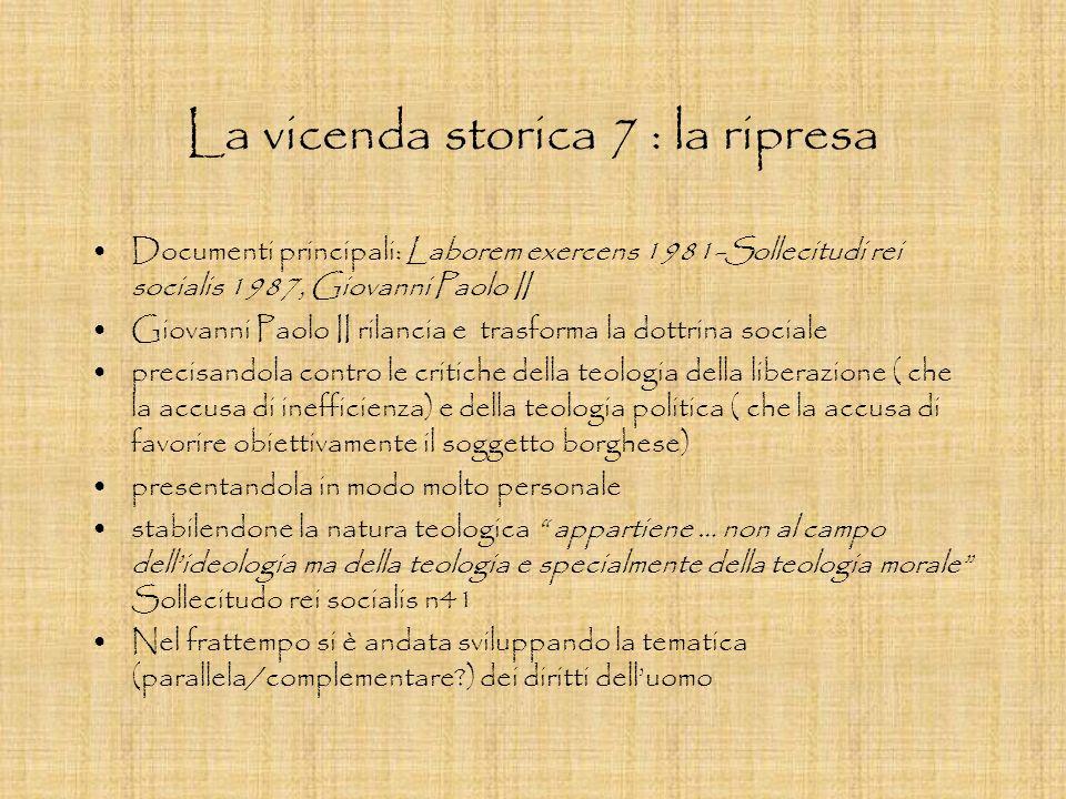 La vicenda storica 7 : la ripresa Documenti principali: Laborem exercens 1981-Sollecitudi rei socialis 1987, Giovanni Paolo II Giovanni Paolo II rilan