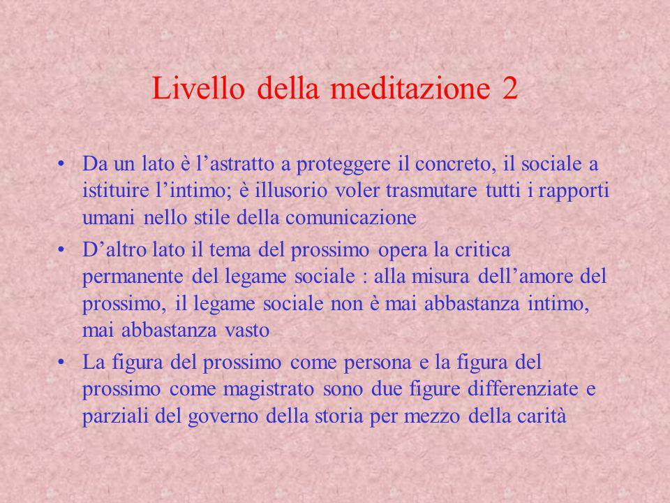 Livello della meditazione 2 Da un lato è lastratto a proteggere il concreto, il sociale a istituire lintimo; è illusorio voler trasmutare tutti i rapp