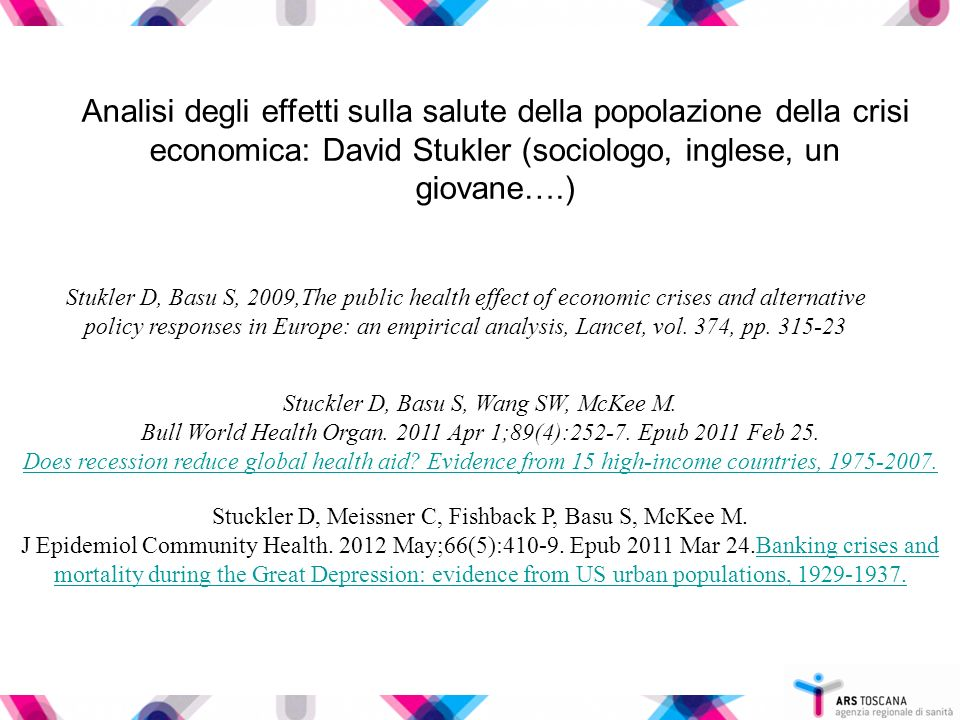 Stukler D, Basu S, 2009,The public health effect of economic crises and alternative policy responses in Europe: an empirical analysis, Lancet, vol.