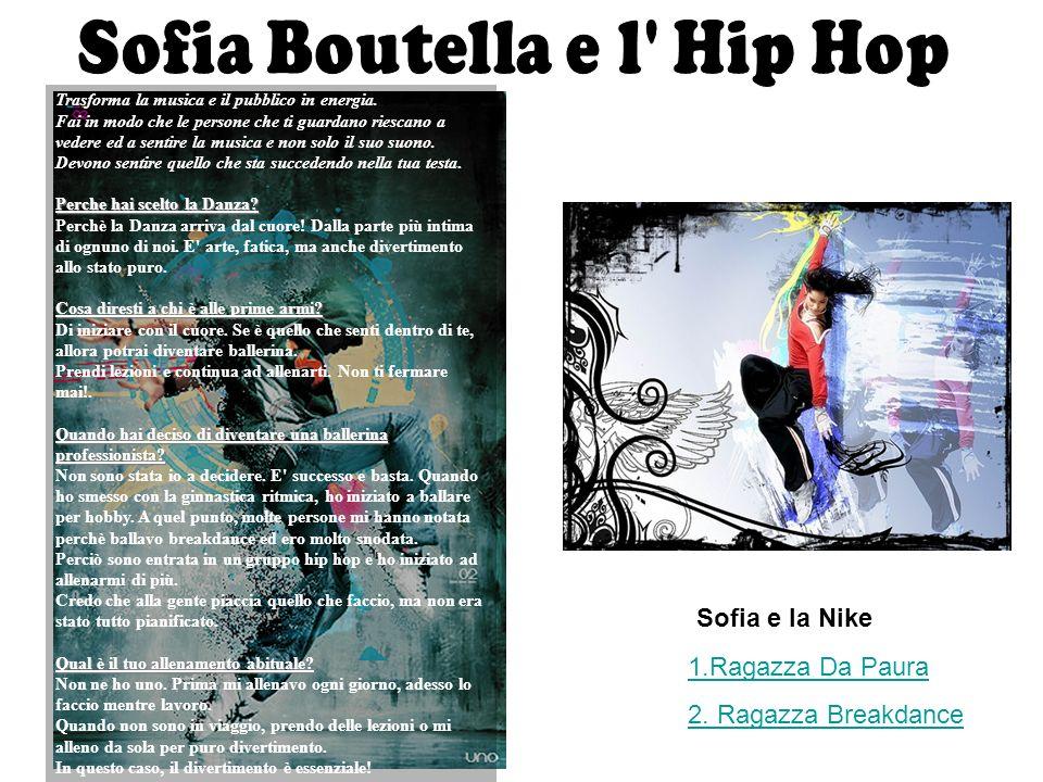 Sofia e la Nike 1.Ragazza Da Paura 2. Ragazza Breakdance Trasforma la musica e il pubblico in energia. Fai in modo che le persone che ti guardano ries