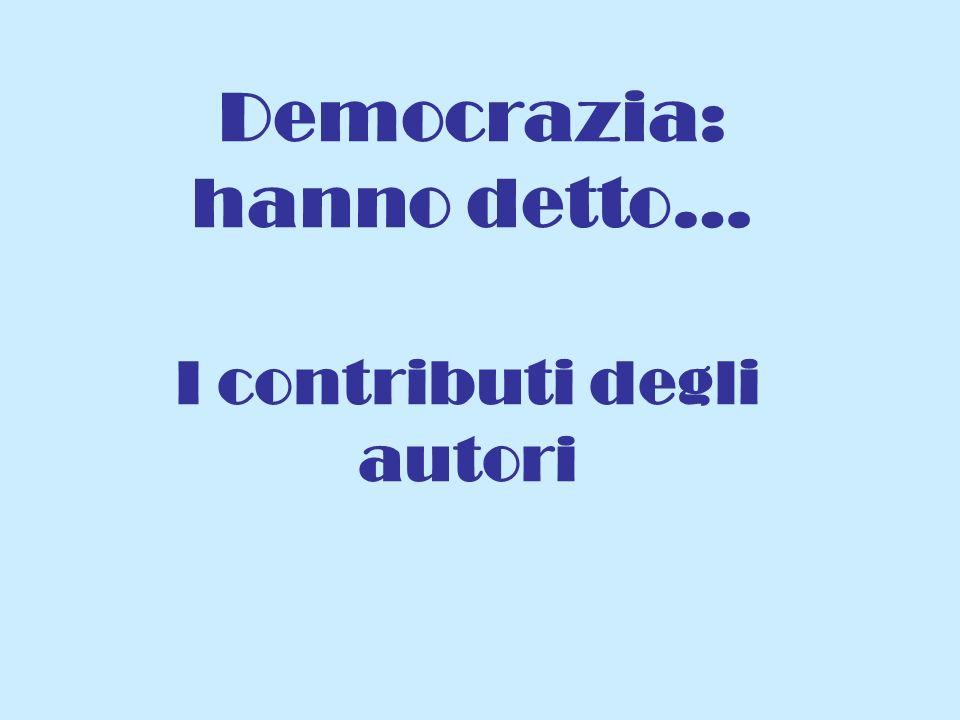Democrazia: hanno detto… I contributi degli autori