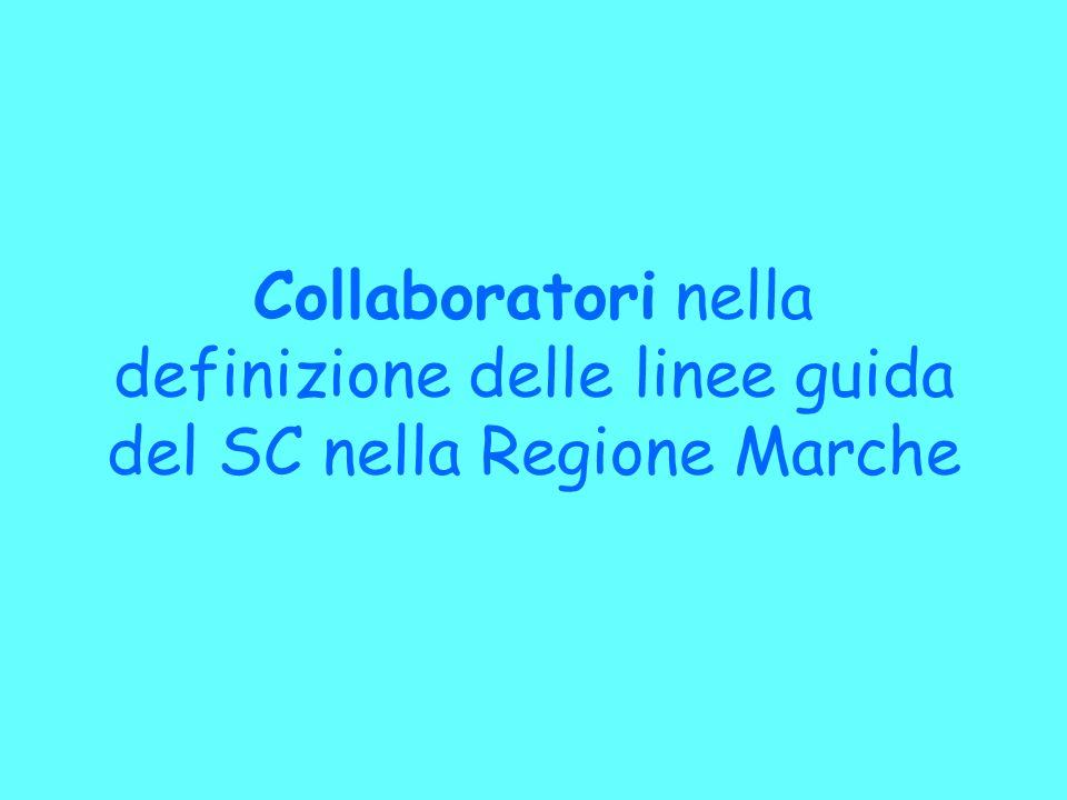 Collaboratori nella definizione delle linee guida del SC nella Regione Marche