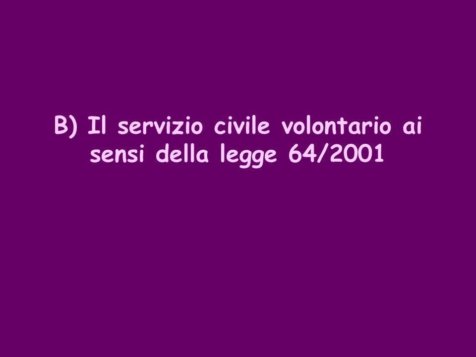 B) Il servizio civile volontario ai sensi della legge 64/2001
