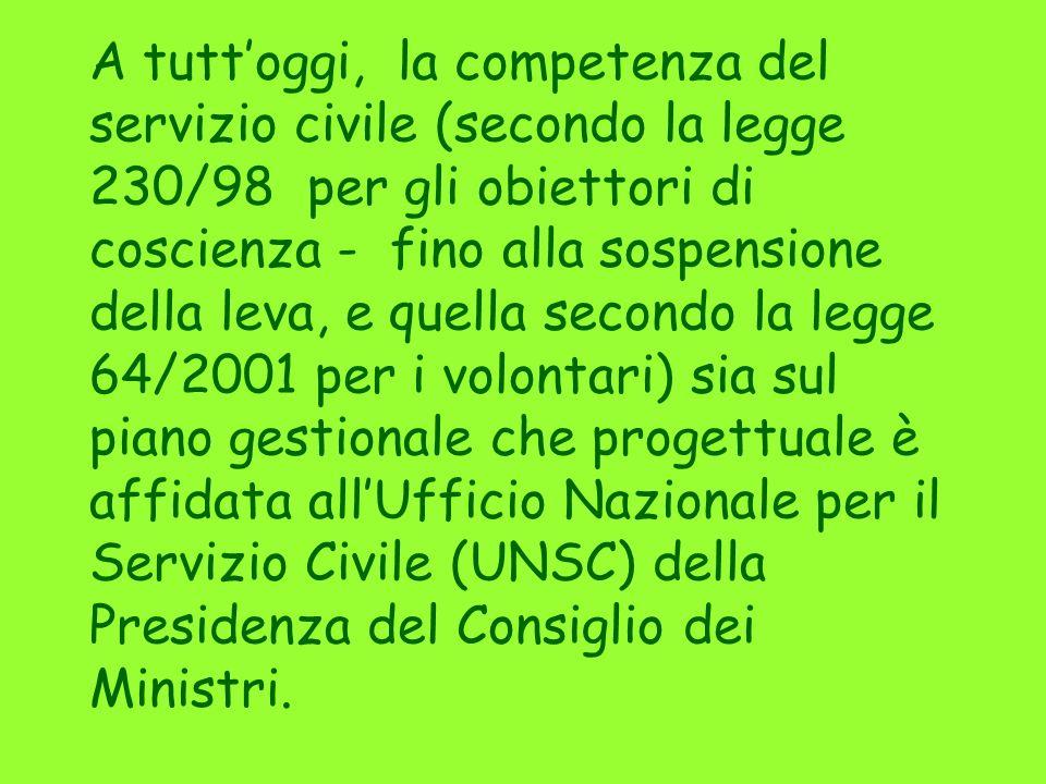 Alla fine dellanno probabilmente il numero dei volontari (ai sensi della legge 64/2001) sarà simile a quello degli obiettori di coscienza.