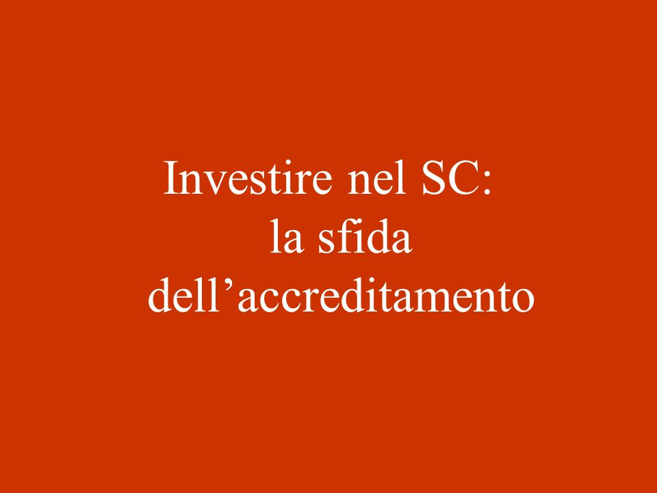 Investire nel SC: la sfida dellaccreditamento