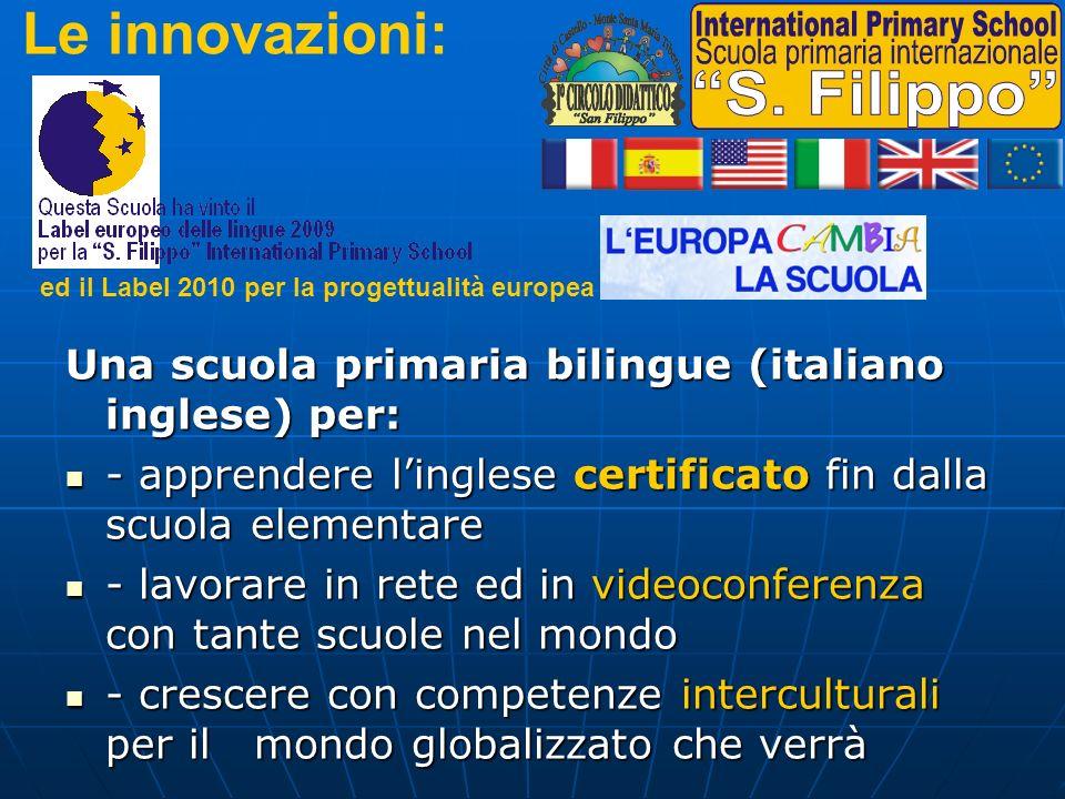 Una scuola primaria bilingue (italiano inglese) per: - apprendere linglese certificato fin dalla scuola elementare - apprendere linglese certificato f