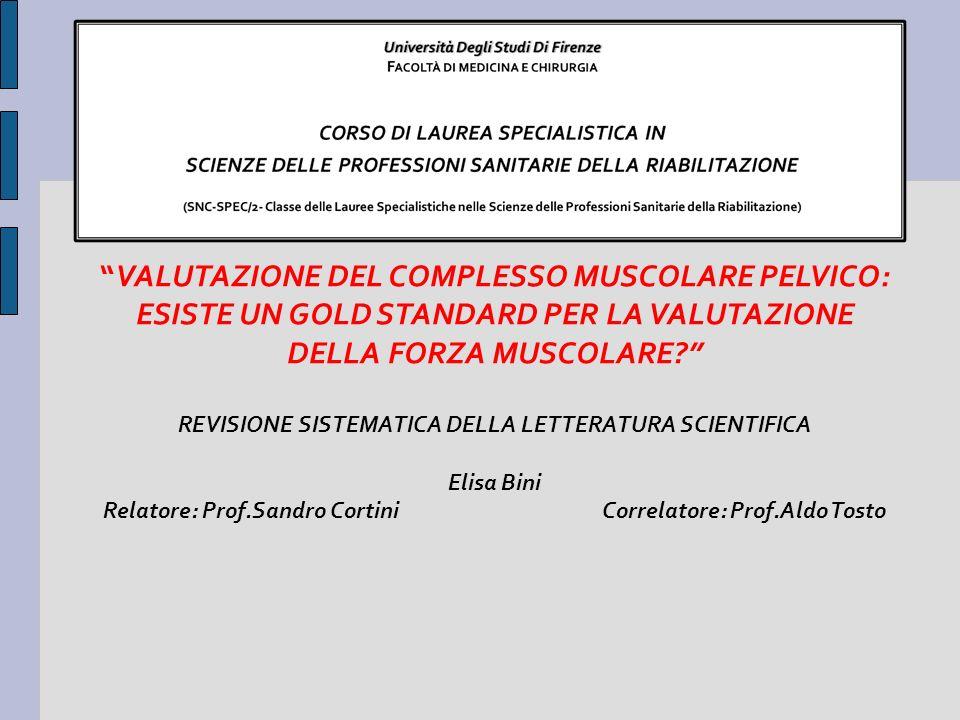 VALUTAZIONE DEL COMPLESSO MUSCOLARE PELVICO: ESISTE UN GOLD STANDARD PER LA VALUTAZIONE DELLA FORZA MUSCOLARE? REVISIONE SISTEMATICA DELLA LETTERATURA