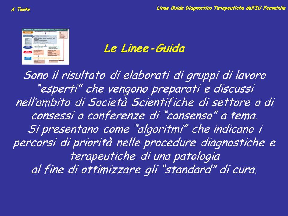 A Tosto Le Linee-Guida Sono il risultato di elaborati di gruppi di lavoro esperti che vengono preparati e discussi nellambito di Società Scientifiche