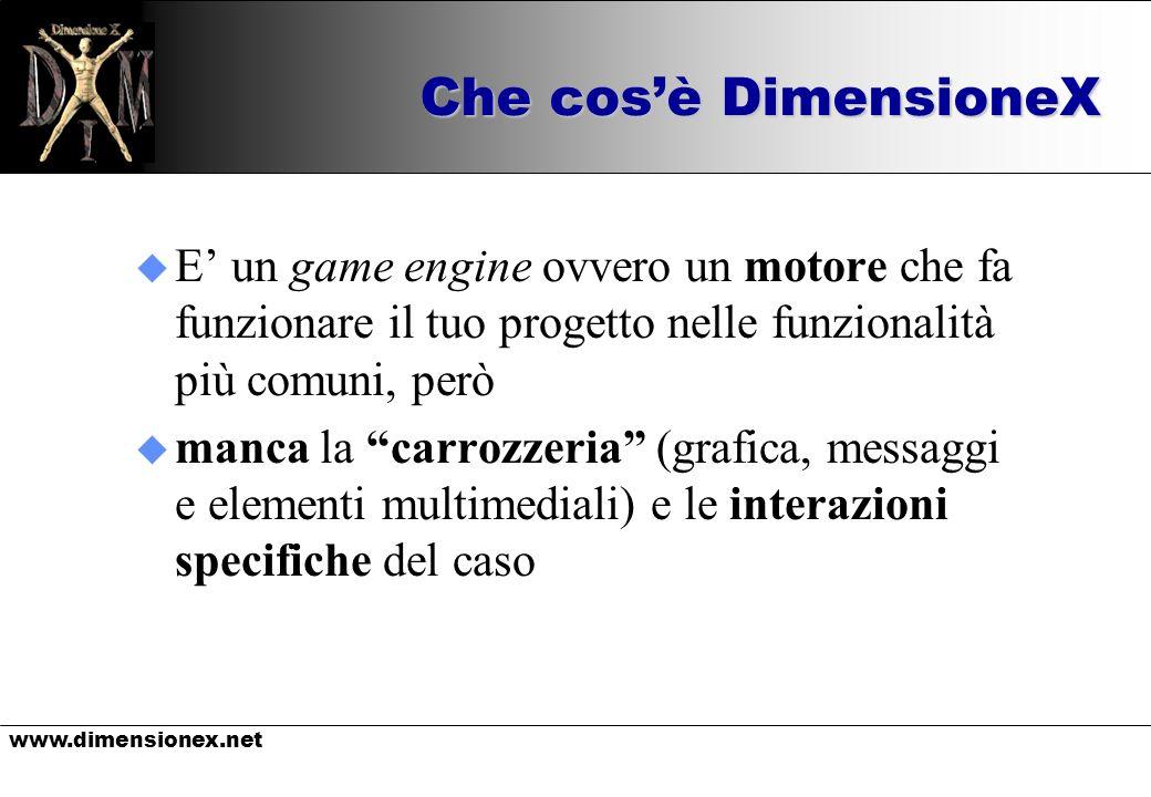 www.dimensionex.net Che cosè DimensioneX u E un game engine ovvero un motore che fa funzionare il tuo progetto nelle funzionalità più comuni, però u m