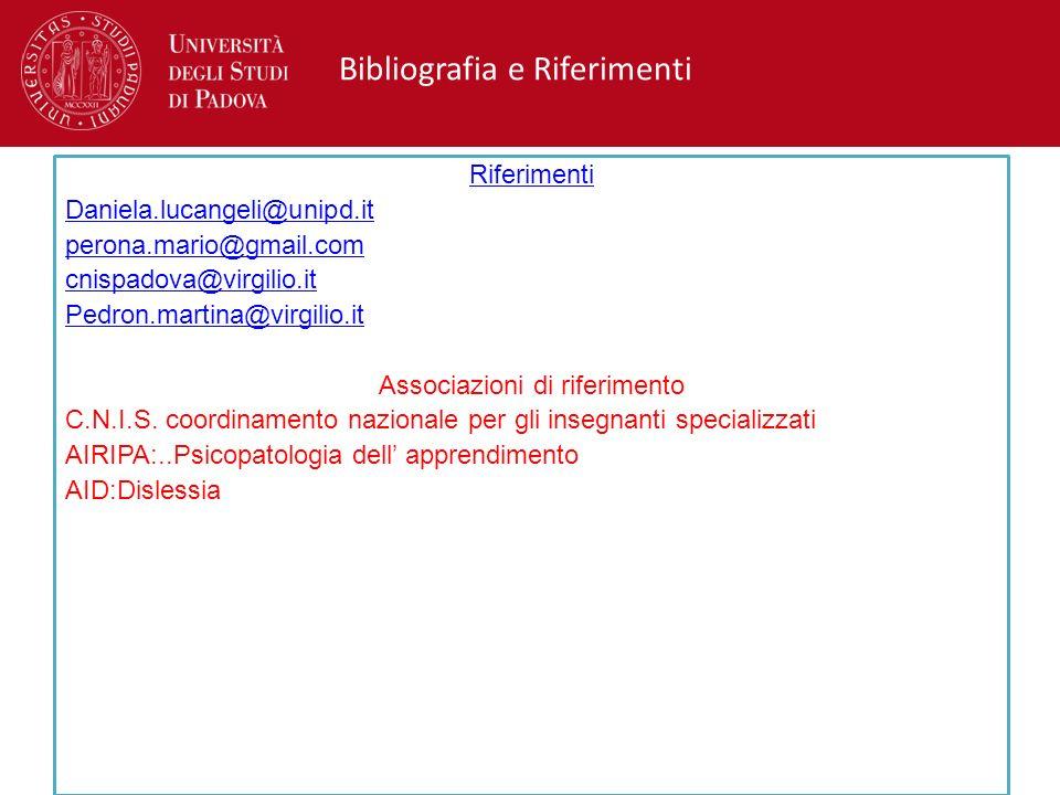 Bibliografia e Riferimenti Riferimenti Daniela.lucangeli@unipd.it perona.mario@gmail.com cnispadova@virgilio.it Pedron.martina@virgilio.it Associazion