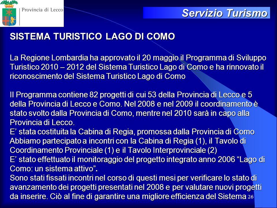 26 SISTEMA TURISTICO LAGO DI COMO La Regione Lombardia ha approvato il 20 maggio il Programma di Sviluppo Turistico 2010 – 2012 del Sistema Turistico