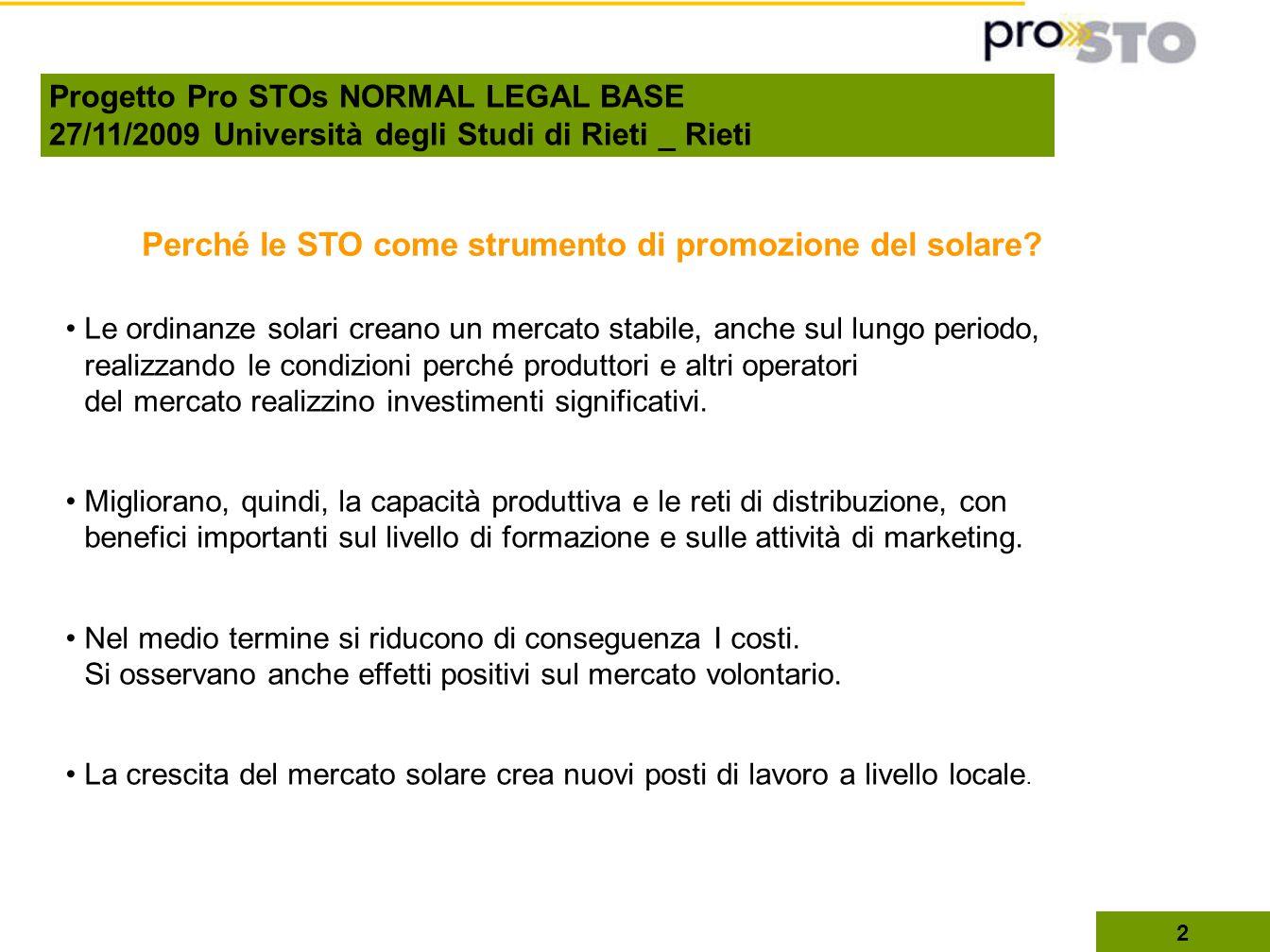 3 Italia 2003: comuni lombardi (Carugate, Corbetta, Melzo, Cassina de Pecchi,...) introducono obbligo solare termico su nuovi edifici, copertura acs 50 %; 2004 - 2008: obbligo Regione Lazio (legge n.