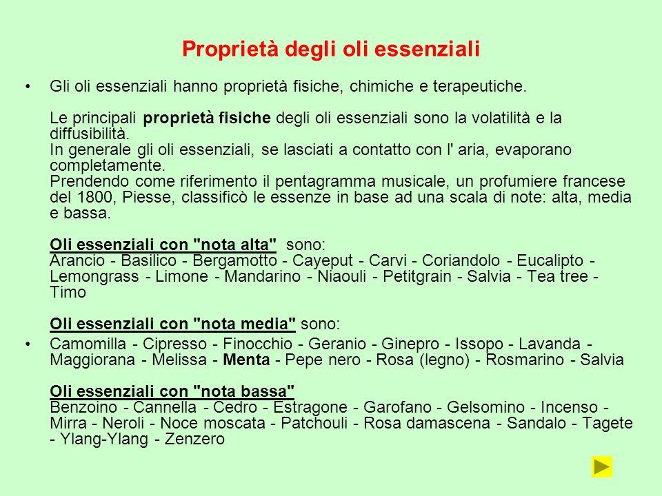 Proprietà degli oli essenziali Gli oli essenziali hanno proprietà fisiche, chimiche e terapeutiche. Le principali proprietà fisiche degli oli essenzia