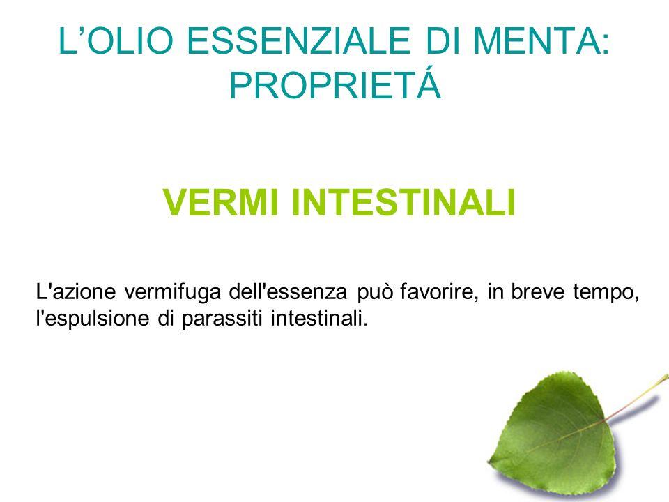 LOLIO ESSENZIALE DI MENTA: PROPRIETÁ DOLORI REUMATICI La menta piperita possiede buone proprietà analgesiche ed antireumatiche.