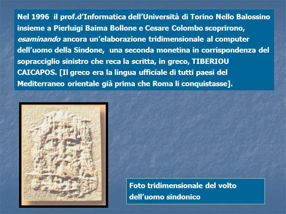 Nel 1996 il prof.dInformatica dellUniversità di Torino Nello Balossino insieme a Pierluigi Baima Bollone e Cesare Colombo scoprirono, esaminando ancor