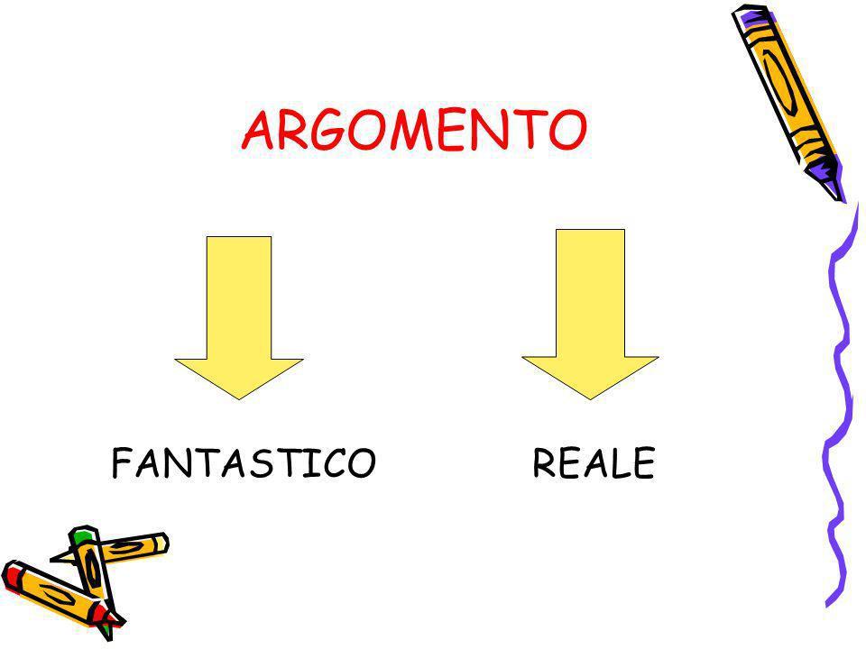 ARGOMENTO FANTASTICOREALE