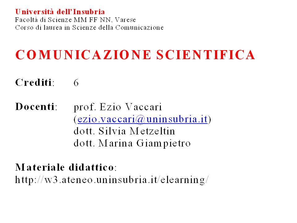 Prime forme di comunicazione tecnico-scientifica Comunicazione orale è comune nellapprendistato tecnico Comunicazione manoscritta -ha scarsa diffusione -determina luso del linguaggio visivo