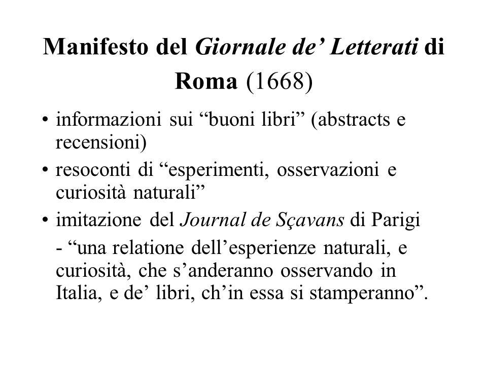 Manifesto del Giornale de Letterati di Roma (1668) informazioni sui buoni libri (abstracts e recensioni) resoconti di esperimenti, osservazioni e curi