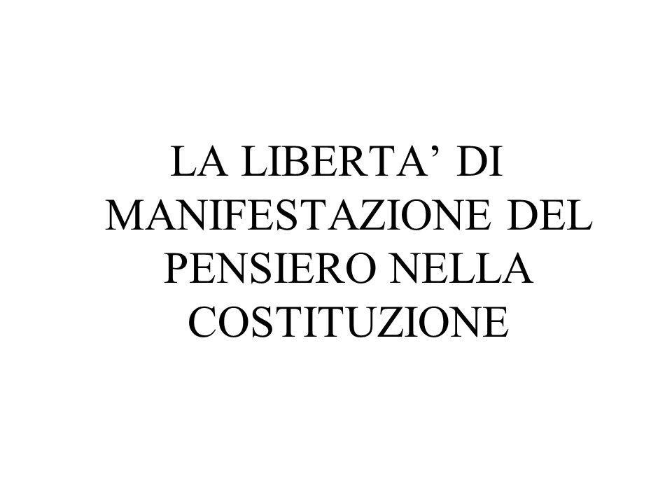 LA LIBERTA DI MANIFESTAZIONE DEL PENSIERO NELLA COSTITUZIONE
