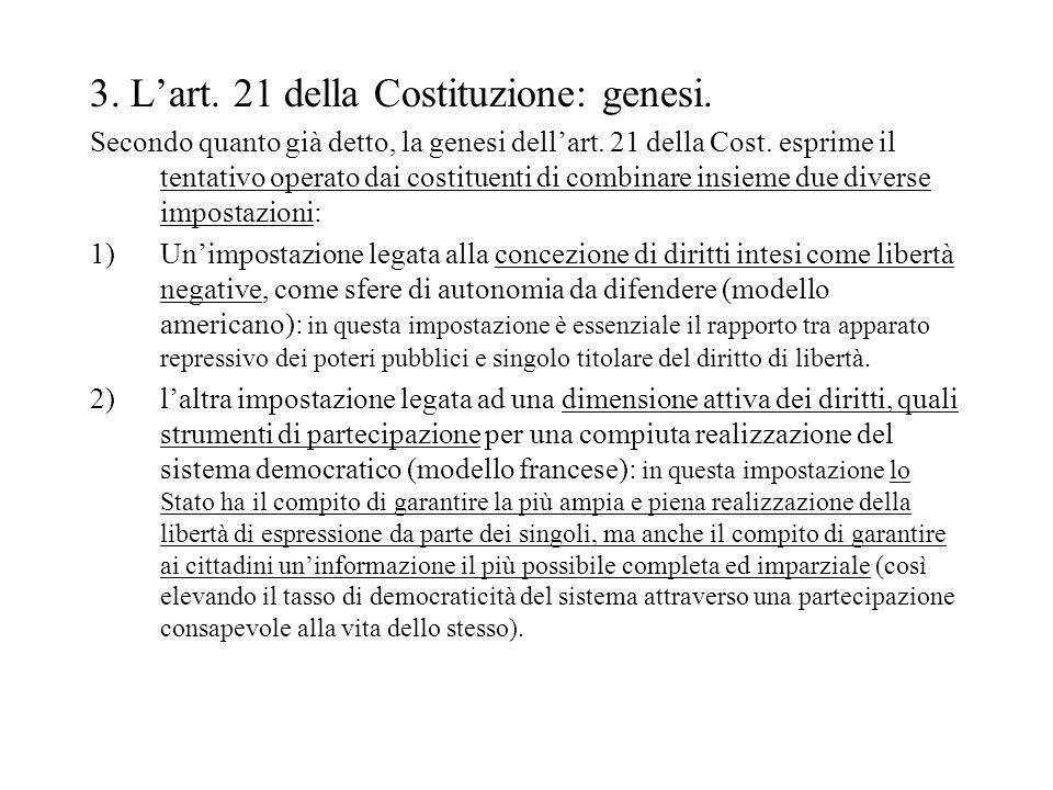 3. Lart. 21 della Costituzione: genesi. Secondo quanto già detto, la genesi dellart. 21 della Cost. esprime il tentativo operato dai costituenti di co