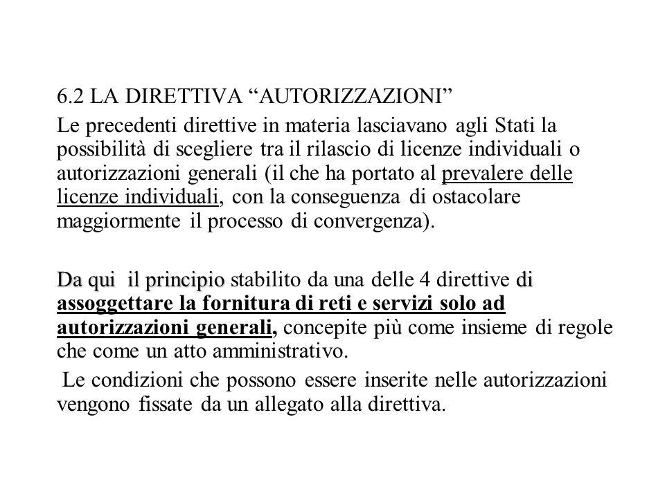6.2 LA DIRETTIVA AUTORIZZAZIONI Le precedenti direttive in materia lasciavano agli Stati la possibilità di scegliere tra il rilascio di licenze indivi