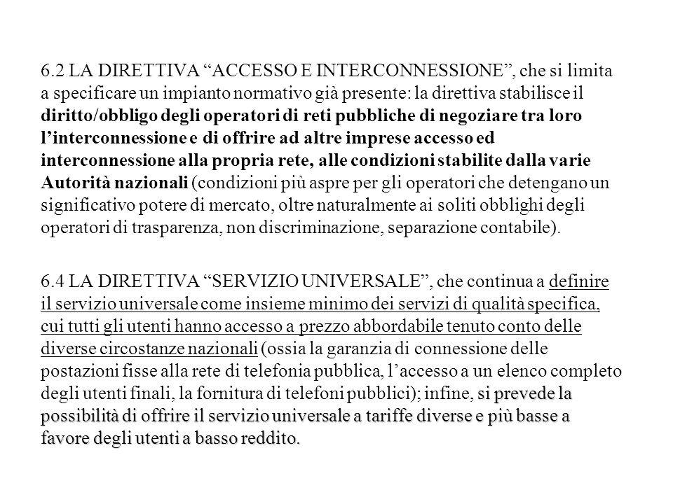 6.2 LA DIRETTIVA ACCESSO E INTERCONNESSIONE, che si limita a specificare un impianto normativo già presente: la direttiva stabilisce il diritto/obblig