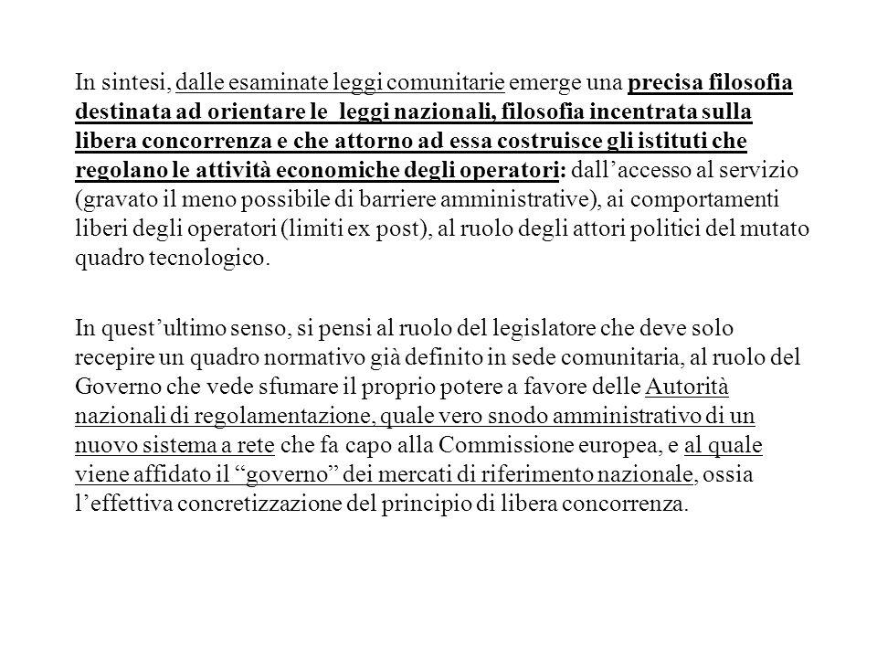 In sintesi, dalle esaminate leggi comunitarie emerge una precisa filosofia destinata ad orientare le leggi nazionali, filosofia incentrata sulla liber