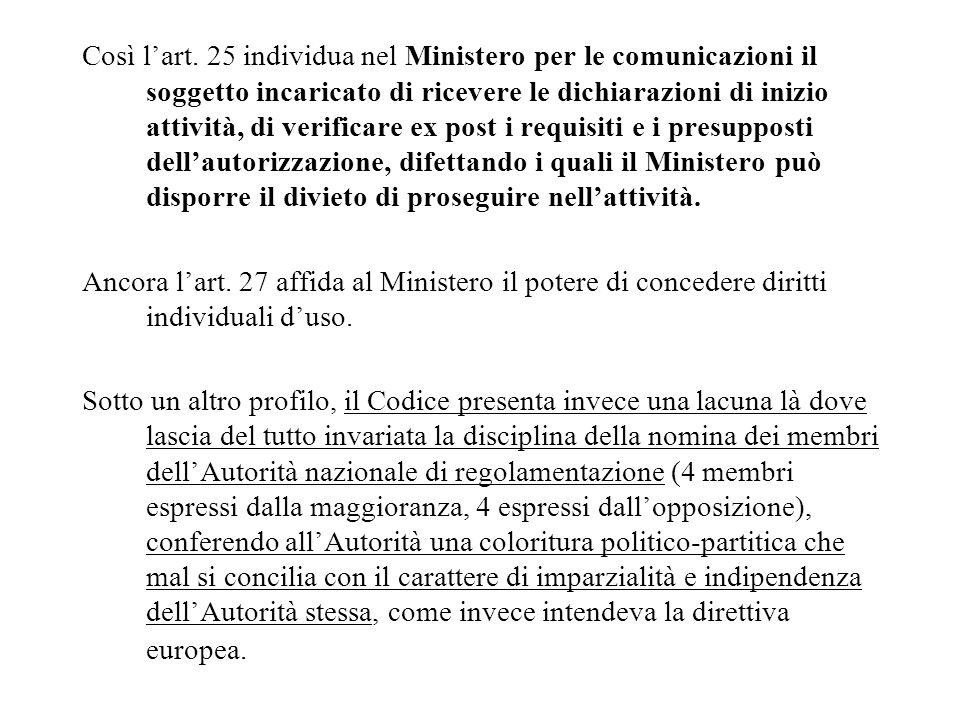 Così lart. 25 individua nel Ministero per le comunicazioni il soggetto incaricato di ricevere le dichiarazioni di inizio attività, di verificare ex po