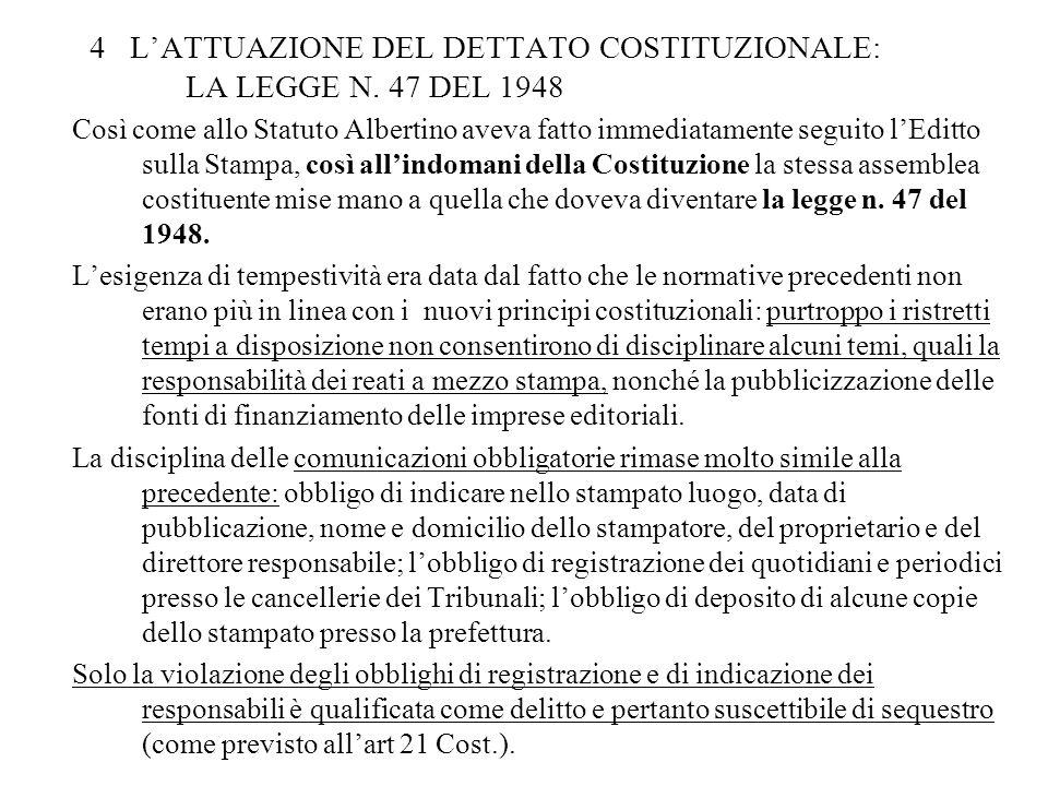 4 LATTUAZIONE DEL DETTATO COSTITUZIONALE: LA LEGGE N. 47 DEL 1948 Così come allo Statuto Albertino aveva fatto immediatamente seguito lEditto sulla St